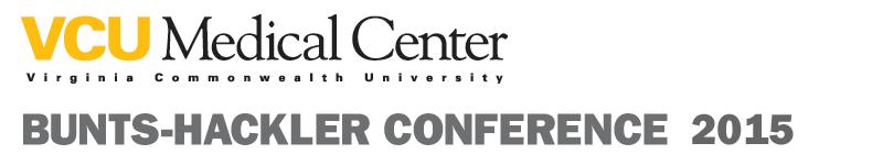 VCU Medical Center, Virginia Commonwealth University, Bunts-Hackler Conference 2015