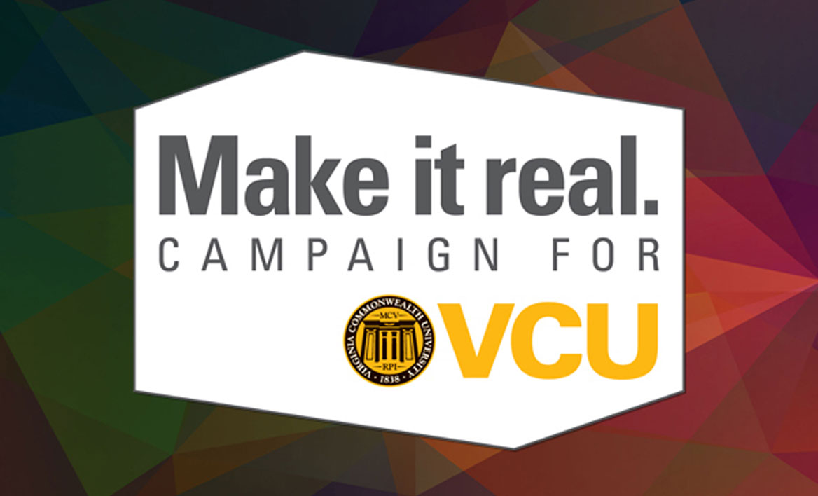 Make it real. Campaign for VCU
