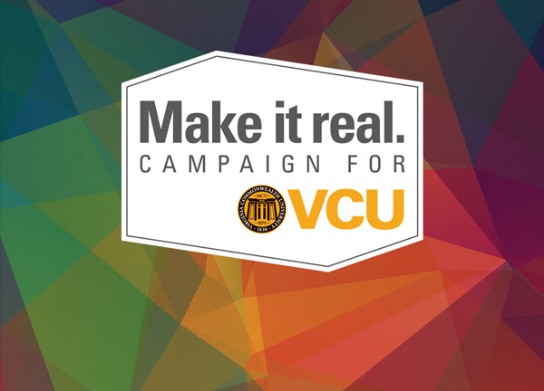 Make it real Campaign for VCU
